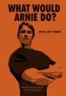 What Would Arnie Do? - Book