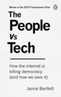 The People Vs Tech : How the internet is killing democracy (and how we save it) - Book