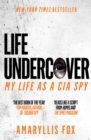 Life Undercover : My Life in the CIA - Book