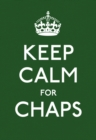 Keep Calm for Chaps : Good Advice for Hard Times - Book
