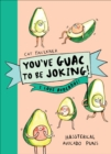 You've Guac to be Joking! I love Avocados - Book