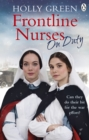 Frontline Nurses On Duty : A moving and emotional historical novel - Book