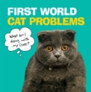 First World Cat Problems : What am I doing with my lives? - Book