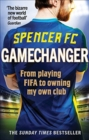 Gamechanger : From playing FIFA to owning my own club - Book