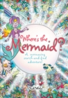 Where's the Mermaid : A Mermazing Search-and-Find Adventure - Book