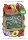 The Paleo Primer : A Jump-Start Guide to Losing Body Fat and Living Primally - Book