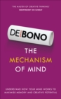 The Mechanism of Mind : Understand how your mind works to maximise memory and creative potential - Book