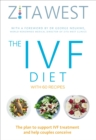 The IVF Diet : The plan to support IVF treatment and help couples conceive - Book