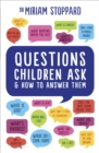 Questions Children Ask and How to Answer Them - Book
