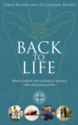 Back to Life : How to unlock your pathway to recovery (when back pain persists) - Book