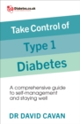 Take Control of Type 1 Diabetes : A comprehensive guide to self-management and staying well - Book
