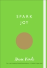 Spark Joy : An Illustrated Guide to the Japanese Art of Tidying - Book