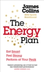 The Energy Plan : Eat Smart, Feel Strong, Perform at Your Peak - Book