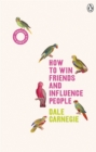 How to Win Friends and Influence People : (Vermilion Life Essentials) - Book