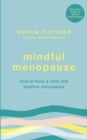 Mindful Menopause : How to have a calm and positive menopause - Book