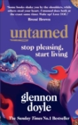 Untamed : Stop Pleasing, Start Living: THE NO.1 SUNDAY TIMES BESTSELLER - Book