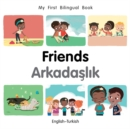 My First Bilingual Book-Friends (English-Turkish) - Book
