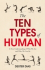The Ten Types of Human : A New Understanding of Who We are, and Who We Can be - Book
