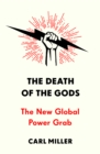 The Death of the Gods : The New Global Power Grab - Book