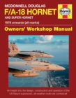 McDonnell Douglas F/A-18 Hornet And Super Hornet Owners' Workshop Manual : 1978 onwards (all marks) - Book
