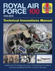 Royal Air Force 100 : TECHNICAL INNOVATIONS MANUAL 1918 to 2018 - Book