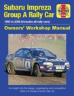 Subaru Impreza Group A Rally Car Owners' Workshop Manual : 1993 to 2008 (all models) - Book