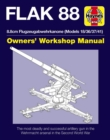 Flak 88 Owners' Workshop Manual : The 8.8cm Flugzeugabwehrkanone 18/36/37/41 - Book