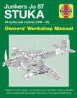 Junkers Ju 87 'Stuka' Owners' Workshop Manual : All marks and variants (1935-45) - Book