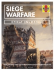 Siege Warfare Operations Manual : From ancient times to the beginning of the gunpowder age - Book