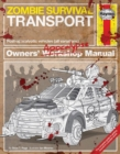 Zombie Survival Transport Manual : Post-apocalyptic vehicles (all variations) - Book