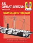 SS Great Britain Enthusiasts' Manual : An insight into the design, construction and operation of Brunel's famous passenger ship - Book