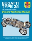 Bugatti Type 35 Owners' Workshop Manual : An insight into the design, engineering and operation of Bugatti's iconic pre-war grand prix car - Book