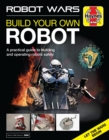 Robot Wars : Build Your Own Robot Manual - Book