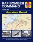RAF Bomber Command Operations Manual : Insights into the organisation, equipment, men, machines, technology and tactics of the RAF's bomber offensive 1939 -1945 - Book
