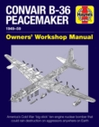 Convair B-36 Peacemaker : 1948-59 (all marks and models) - Book