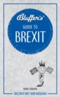 Bluffer's Guide To Brexit : Instant Wit & Wisdom - Book