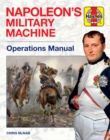 Napoleon's Military Machine Operations Manual - Book