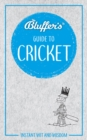Bluffer's Guide To Cricket : Instant Wit & Wisdom - Book