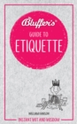 Bluffer's Guide to Etiquette : Instant wit and wisdom - Book