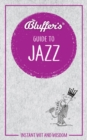 BLUFFERS GUIDE TO JAZZ - Book