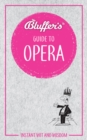 Bluffer's Guide To Opera - Book