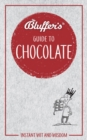 Bluffer's Guide To Chocolate : Instant Wit & Wisdom - Book