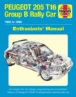 Peugeot 205 T16 Owners' Workshop Manual : 1984 to 1986 (includes all rally cars) - Book