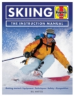 Skiing Manual : Getting started, Equipment, Techniques, Safety, Competition - Book