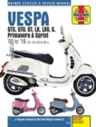 Vespa GTS125, 250 & 300ie, LX, S, Primavera 125 & 150 Service & Repair Manual (2005 to 2018) - Book