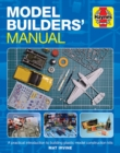 Model Builders' Manual : A practical introduction to building plastic model construction kits - Book
