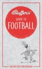 Bluffer's Guide to Football : Instant wit and wisdom - Book