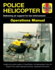 Police Helicopter : Delivering air support for law enforcement - Book