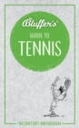 Bluffer's Guide to Tennis : Instant Wit & Wisdom - Book