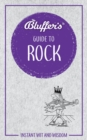 Bluffer's Guide to Rock : Instant wit and wisdom - Book